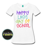 Happy Last Day of School – Colorful Women's