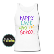 Happy Last Day of School – Colorful Women's Tank