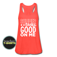 Teacher Summer Looks Good On Me – Flowy Tank