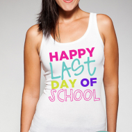 Happy Last Day of School: Colorful Shirt for Teachers