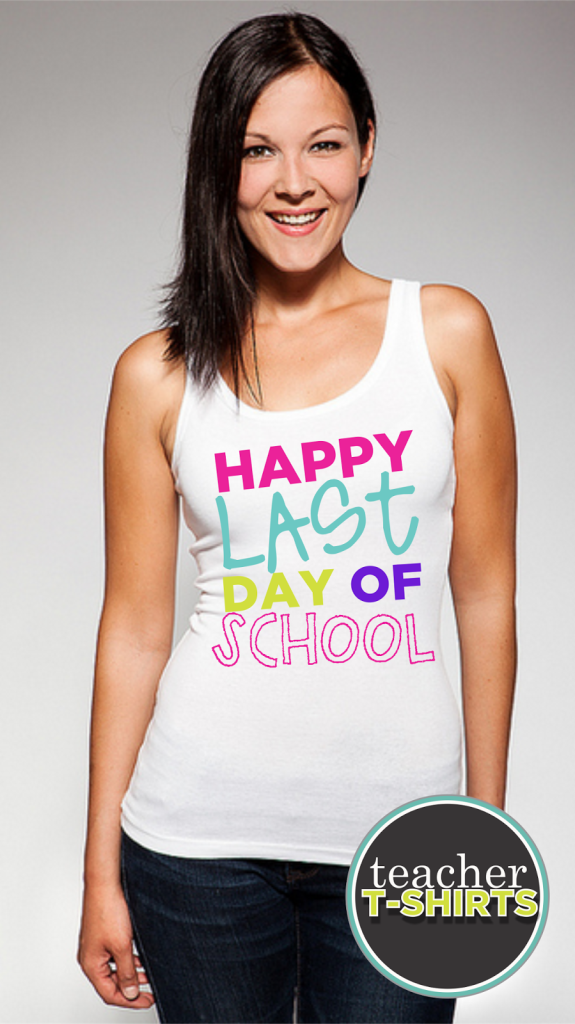 teacher shirt - happy last day of school tank top