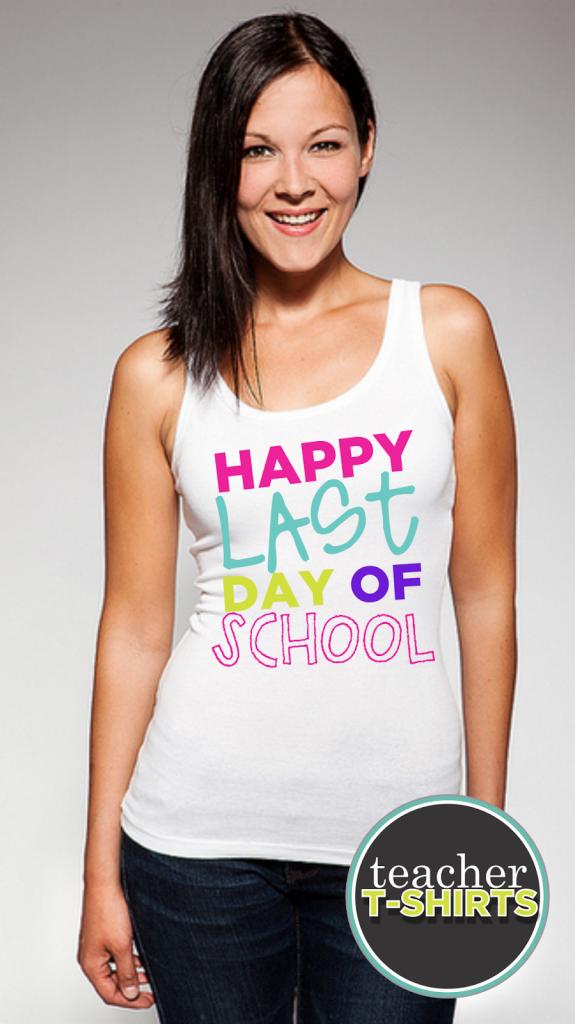 teacher shirt - happy last day of school tank top