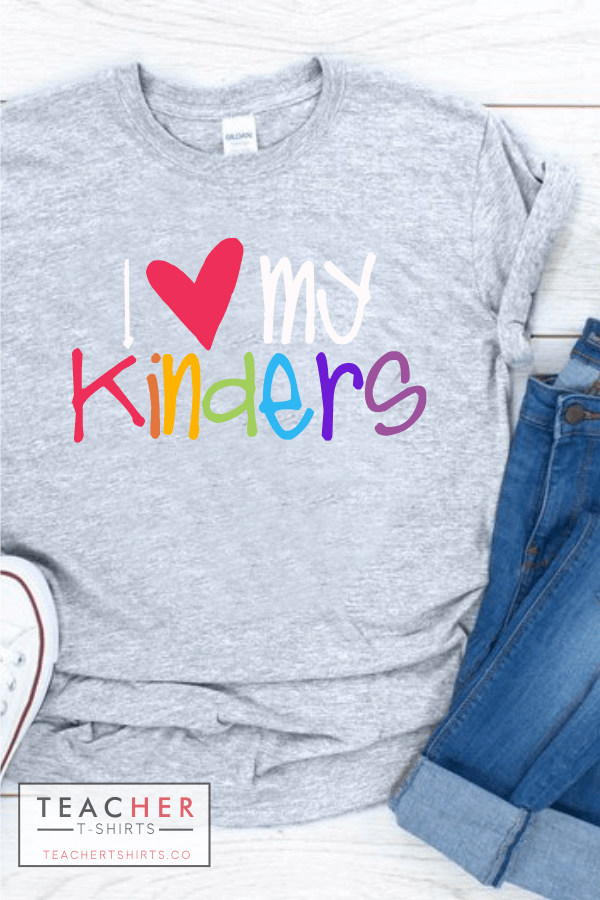 I Love My Kinders Teacher T-shirt