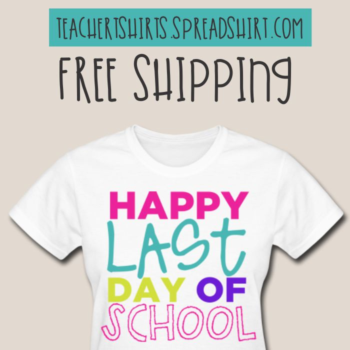 free shipping teacher tshirts end of the school year