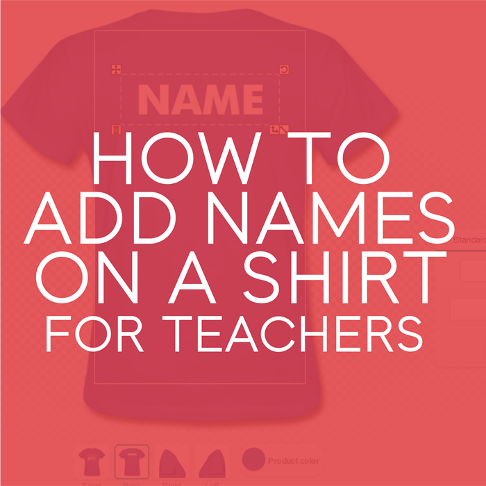 How to add names to your teacher tshirt