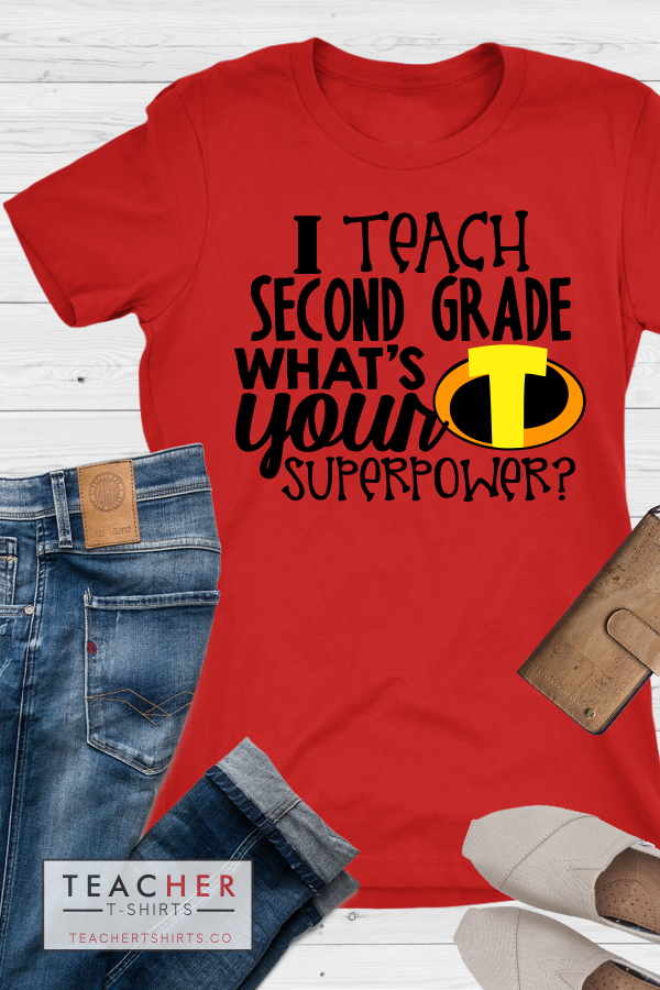 I Teach Second Grade What's Your Superpower Teacher T-Shirt Incredibles