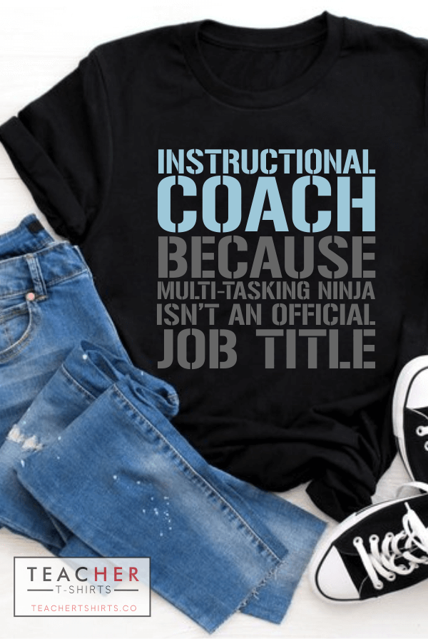 Instructional coach Because Multi-tasking Ninja isn't an official job title Funny Teacher T-shirt