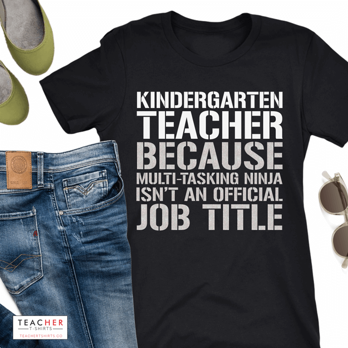 Kindergarten Teacher Because Multi-tasking Ninja isn't an official job title Funny Teacher T-shirt