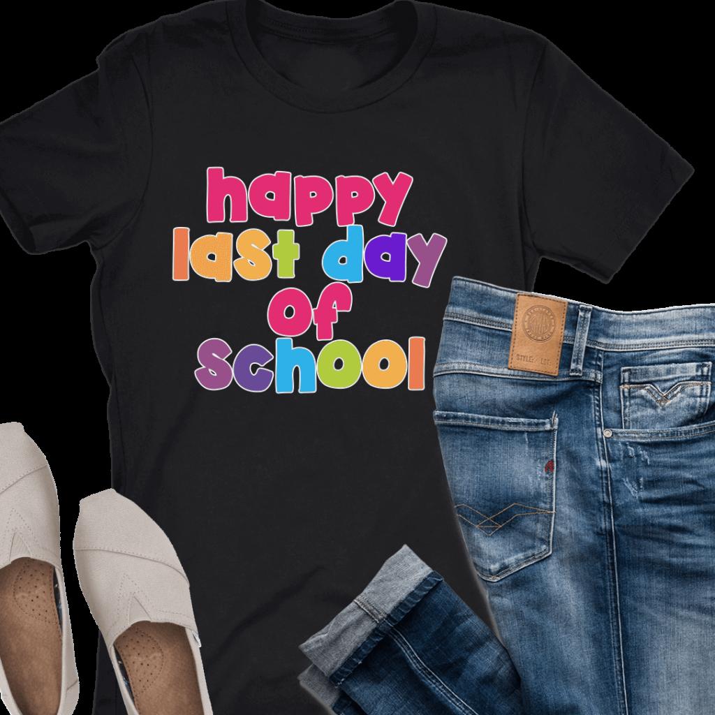 happy last day of school bubble letter teacher t-shirt