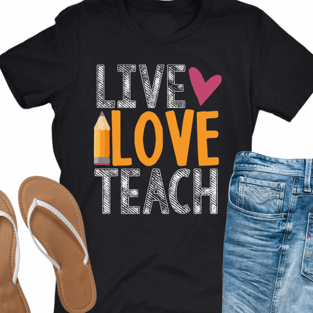 live love teach teacher t-shirt